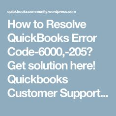 https://quickbookscommunity.wordpress.com/ How to Resolve QuickBooks Error Code-6000,-205? Get solution here! Quickbooks Customer Support Phone Number +1844.551.9757 Intuit® http://www.quickbookshelpnumbers.com/ http://www.quickbookshelpnumbers.com/about.html