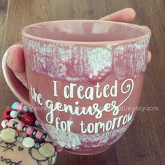 """Decal """"I created the geniuses for tomorrow"""" for to stick on your favorite coffee cup ou mason jar Pot Mason, Mason Jars, Pots, Stuck On You, Version Francaise, Sticker Paper, Your Favorite, Coffee Cups, Christmas Wreaths"""