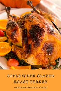 An easy recipe for Apple Cider Glazed Roast Turkey which is guaranteed to give you a flavorful and tender turkey! #turkey #roastturkey #thanksgiving #greenschocolate   greensnchocolate.com @greenschocolate