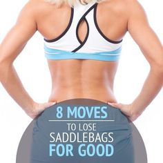 8 Moves to Lose your Saddlebags for Good!! Easy exercises to do at home, no equipment required!  #legworkout #buttworkout #nosaddlebags