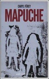 Mapuche - http://www.wuz.it/recensione-libro/8018/mapuche-caryl-ferey.html