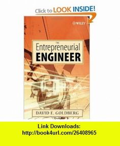 The Entrepreneurial Engineer (9780470007235) David E. Goldberg , ISBN-10: 0470007230  , ISBN-13: 978-0470007235 ,  , tutorials , pdf , ebook , torrent , downloads , rapidshare , filesonic , hotfile , megaupload , fileserve