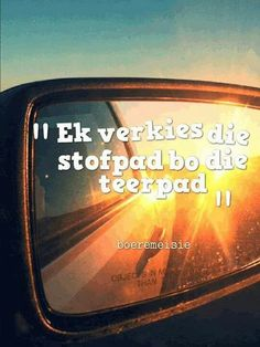 Afrikaans ♡ Wise Quotes, Words Quotes, Quotes To Live By, Qoutes, Funny Quotes, Inspirational Quotes, Sayings, Afrikaanse Quotes, Travel Quotes