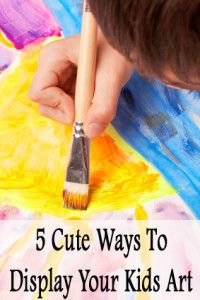 5 Cute ways to save your kids art