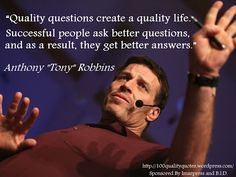 Start asking quality questions.