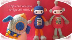Teje con GanchiBol // Tutorial robot // Paso a paso amigurumi - YouTube