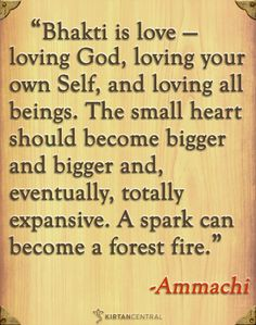Ammachi's beautiful quote about bhakti yoga. www.kirtancentral.com