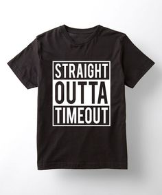 Look at this LC Trendz Black 'Straight Outta Timeout' Tee - Toddler & Kids on #zulily today!