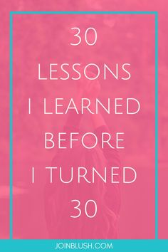 life lessons, life advice for self confidence, motivation, life quotes, life tips, quarter life crisis, twenty somethings, 20 somethings