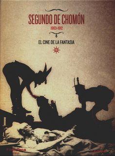 Segundo de Chomón [Enregistrament de vídeo] : 1903-1912 : el cine de la fantasia Barcelona : Filmoteca de Catalunya : Cameo, DL 2010 http://cataleg.upc.edu/record=b1433608~S1*cat