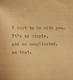 I want to be with you                                                                                                                                                     More
