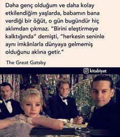 """Daha genç olduğum ve daha kolay etkilendiğim yaşlarda, babamın bana verdiği bir öğüt, o gün bugündür hiç aklımdan çıkmaz. """"Birini eleştirmeye kalktığında"""" demişti, """"herkesin seninle aynı imkânlarla dünyaya gelmemiş olduğunu aklına getir."""" - The Great Gatsby (Muhteşem Gatsby) (Kaynak: Instagram - kitabiyat) #sözler #anlamlısözler #güzelsözler #manalısözler #özlüsözler #alıntı #alıntılar #alıntıdır #alıntısözler #şiir #edebiyat #film #filmsözleri Poetry Quotes, Sentences, Wise Words, The Great Gatsby, Writer, Inspirational Quotes, Wisdom, Messages, My Love"""