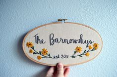 Family Name Embroidery Hoop - Custom Sign - Floral Anniversary by BreezebotPunch - Hand Stitched and Personalized
