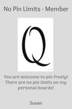 No Pin Limits - Member: Susan - Visit profile here: http://www.pinterest.com/susanmehle