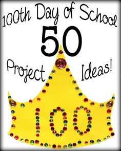 Like Mom And Apple Pie: 50 100th Day Of School Project Ideas