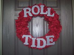 """Roll Tide Wreath (Crimson)     This is a large Roll Tide wreath (18"""") but can also be purchased as a medium wreath (16""""-$40)"""