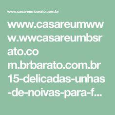 www.casareumwww.wwcasareumbsrato.co m.brbarato.com.br 15-delicadas-unhas-de-noivas-para-fazer-suspirar