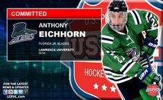 Estero, FL- The Florida Jr. Blades organization, head coach Todd Pococke and assistant coach Tyler Carlston are pleased to announce that former Jr. Blades Anthony Eichhorn has committed to play NCAA DIII hockey for Lawrence University for the 2017-18 season.      I'm super excited to play at Lawren