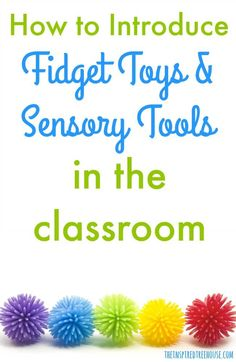 The Inspired Treehouse - Ever wonder how to introduce fidget toys in the classroom and get great student and teacher buy-in? This article gives practical advice on how to introduce and implement fidgets and other sensory tools in the classroom. Sensory Tools, Sensory Bins, Sensory Activities, Learning Activities, Sensory Play, Sensory Therapy, Autism Sensory, Teaching Strategies, Toddler Activities