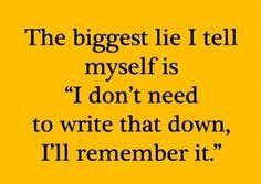 The biggest lie I tell me self