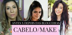 ANTES X DEPOIS: Blogueiras | Cabelo & Make