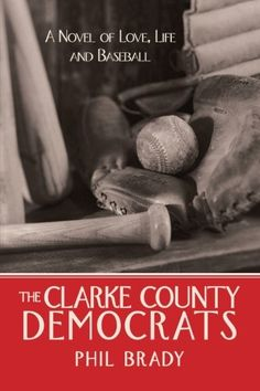 """Phil Brady of Alabama, who lived in New Orleans for a time, has written """"The Clarke County Democracts."""" The Democrats are a semipro baseball team playing from west Alabama in the early 1920's.  Although baseball is the background, the narrative is driven by the relationship between Leonard Cassity, who is about 22, and his newlywed wife Frances."""