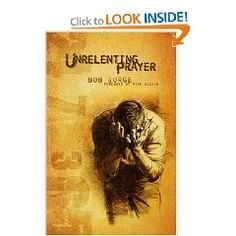 $10 - Book: Unrelenting Prayer by Bob Sorge