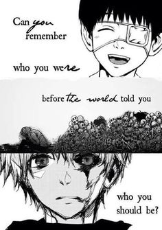 """Can you remember who you were before the world told you who you should be?"" 