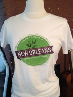 Born & Raised New Orleans by MadDarling on Etsy, $10.00