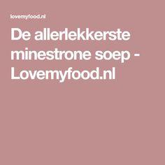 De allerlekkerste minestrone soep - Lovemyfood.nl
