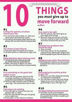 10 things you must give up to move forward based on principles by Steven R Covey.  I've started doing all of these in the past couple of months.  Moving forward has never felt better.