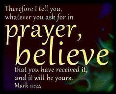 Mark 11:24 mi Fe movera montañas. Mi fe hará lo imposible, posible en el nombre de Jesús. Amén