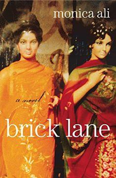 Brick Lane: A Novel by Monica Ali
