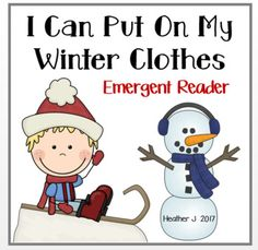 Here is an emergent reader with a winter clothes theme. It pairs well with The Jacket I Wear in the Snow and The Snowy Day. It includes the sight words: **I **Can **Put **On **My Enjoy! Peace, Heather J readers Reading Resources, Reading Activities, Educational Activities, Activities For Kids, Winter Clothes, Winter Outfits, Reading Stations, Balanced Literacy, Creative Curriculum