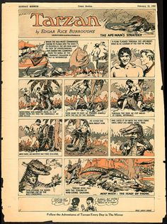"""""""Tarzan"""" was created by Edgar Rice Burroughs and first appeared in the 1912 novel Tarzan of the Apes, and then in 23 sequels. The character proved immensely popular and quickly made the jump to other media, including comics. It was adapted into newspaper strip form, first published January 7, 1929 with illustrations by Hal Foster."""