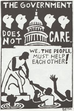 hellyeahanarchistposters: The government does not care. hellyeahanarchistposters: The government does not care. We the people must help each other! by Seth Tobocman Protest Kunst, Protest Art, Protest Signs, Protest Posters, Die Revolution, Revolution Poster, Arte Obscura, Riot Grrrl, Political Art