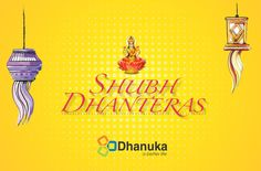 Dhanuka Group wishes everyone a very happy and prosperous Dhanteras