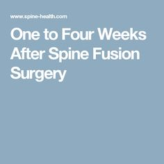 One to Four Weeks After Spine Fusion Surgery - health and beauty Scoliosis Surgery, Spine Surgery, Acdf Surgery, Spinal Fusion Surgery, Cervical Disc, Cervical Spondylosis, Spondylolisthesis, Back Pain Remedies, Spine Health