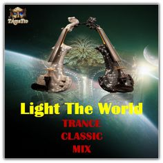 LIGHT THE WORLD (TAmaTto 2017 TRANCE, ELECTRO VIOLINE MIX) by TAmaTto on SoundCloud