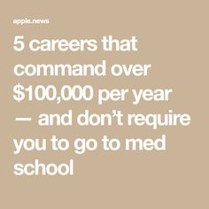 5 careers that command over $100,000 per year — and don't require you to go to med school Med School, In High School, Articles For Kids, Career Path, Worlds Of Fun, Getting Old, The 100, Disappointed, Business