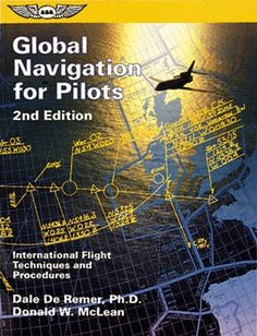 Subtitled International Flight Techniques and Procedures, this book has been the definitive text on the subject since 1993. This second edition, written by Dale DeRemer and Donald McLean, goes into fu