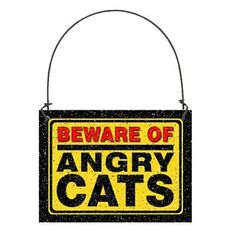 BEWARE OF ANGRY CATS SIGN