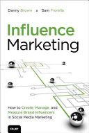 Influence marketing : how to create, manage, and measure brand influencers in social media marketing / Danny Brown, Sam Fiorella - https://bib.uclouvain.be/opac/ucl/fr/chamo/chamo%3A1940645?i=0