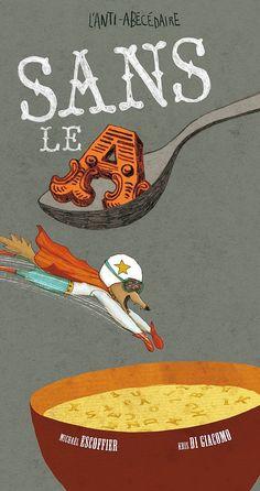 Sans le A  de Michaël Escoffier illustré par Kris di Giacomo  Kaléidoscope