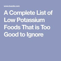 A Complete List of Low Potassium Foods That is Too Good to Ignore