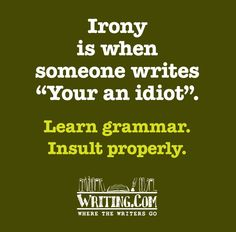 Learn grammar. Insult properly.