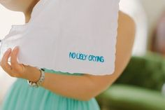 21 Insanely Fun Wedding Ideas - No Ugly Crying Handkerchief