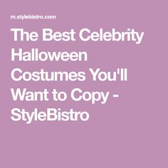 The Best Celebrity Halloween Costumes You'll Want to Copy - StyleBistro