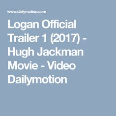 Logan Official Trailer 1 (2017) - Hugh Jackman Movie - Video Dailymotion
