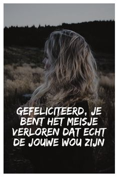 Gefeliciteerd, Je Bent Het Meisje Misplaced Dat Actual By Jouwe Wou Zijn The Efficient Footage We Provide You About Beaute Quotes french A high quality. Sad Quotes, Qoutes, Love Quotes, Deep Quotes, Love Messages, Strong Women, Picture Quotes, Sentences, Life Is Good
